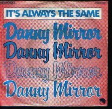 "7"" Danny Mirror It`s Always The Same / Don`t Cry 70`s EMI 1C 006-61 544"