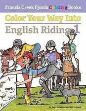 Color Your Way into English Riding 1 by Patti Jo Walter and Pat Holland...