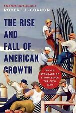 The Rise and Fall of American Growth:The U.S. Standard Robert J. Gordon HC/DJNEW