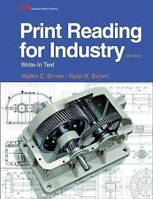 Print Reading for Industry : Write-In Text by Ryan K. Brown and Walter C....