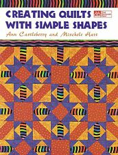 Castleberry & Hart : CREATING QUILTS WITH SIMPLE SHAPES Quilting Book - NEW!