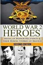 The Stories of WWII: World War 2 Heroes: Medal of Honor : Medal of Honor...