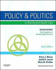 Policy and Politics in Nursing and Healthcare - Revised Reprint, 6e (Mason, Poli