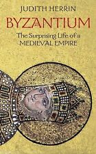 Byzantium : The Surprising Life of a Medieval Empire by Judith Herrin (2009,...