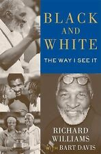 Black and White : The Way I See It by Richard Williams (2014, Hardcover)
