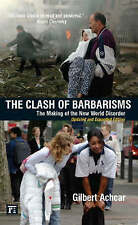 The Clash of Barbarisms: The Making of the New World Disorder, Like new