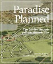 Paradise Planned: The Garden Suburb and the Modern City, Jacob Tilove, David Fis