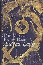 The Violet Fairy Book by Andrew Lang (2014, Paperback)