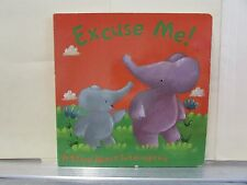 Excuse Me! A story about interrupting. Thick board pages for little hands