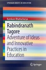 Rabindranath Tagore : Adventure of Ideas and Innovative Practices in...