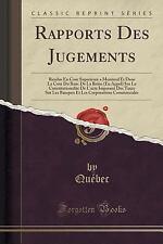 Rapports des Jugements : Rendus en Cour Superieure a Montreal et Dans la Cour...