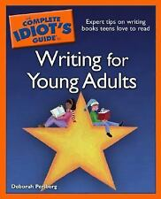 The Complete Idiot's Guide to Writing for Young Adults by Deborah Perlberg...