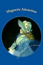 Magnetic Attraction by DuannaLee Petersen-Griffin (2014, Paperback)