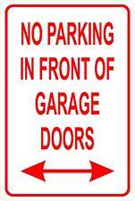 NO Parking in Front of Garage Doors  Aluminum Sign 8 X 12