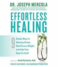 Effortless Healing: 9 Simple Ways to Sidestep Illness, Shed Excess Weight, and H