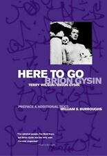 Here to Go = Brion Gysin by Terry Wilson, William Burrouahs and Brion Gysin...