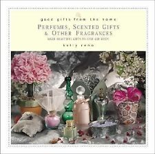 Good Gifts from the Home: Perfumes, Scented Gifts, and Other Fragrances--Make Be