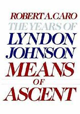 NEW   Means of Ascent  The Years of Lyndon Johnon by Bobbie Caro (HC & DJ)...