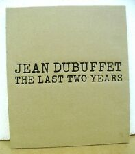 Jean Dubuffet - The Last Two Years withessay by Harmony Murphy 2012
