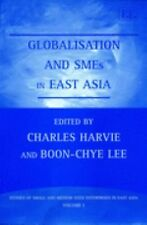 Globalisation and Smes in East Asia (Studies of Small and Medium Sized Enterpris