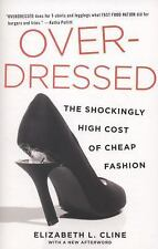 Overdressed : The Shockingly High Cost of Cheap Fashion by Elizabeth L. Cline...