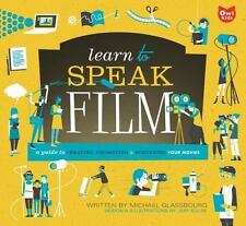 Learn to Speak Film: A Guide to Creating