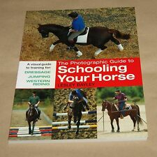Photographic Guide to Schooling Your Horse   by Lesley Bayley