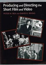 Producing and Directing the Short Film and Video by Peter W. Rea, David K Irving