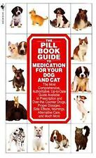 The Pill Book Guide to Medication for Your Dog and Cat by Lenny Southam and...