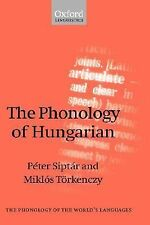 The Phonology of the World's Languages Ser.: The Phonology of Hungarian by...
