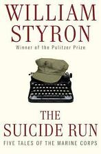 The Suicide Run- Five Tales of the Marine Corps by William Styron New! Hardcover