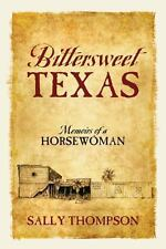 Bittersweet Texas : Memoirs of a Horsewoman by Sally Thompson (2013, Paperback)