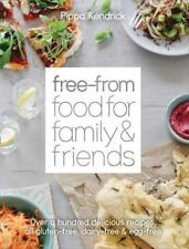 Free-From Food for Family and Friends: Over a hundred delicious recipes, all glu