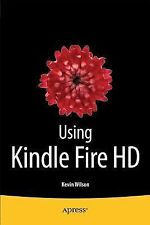 Using Kindle Fire HD by Kevin Wilson (2014, Book, Other, New Edition)