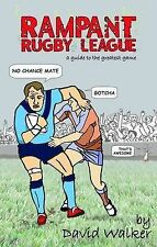 Rampant Rugby League: A Guide to the Greatest Game, Walker, David Book