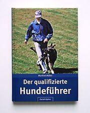 Der qualifizierte Hundeführer von Manfred Müller (2007, Gebunden)