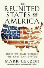 The Reunited States of America: How We Can Bridge the Partisan Divide (Paperbac.