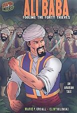 Ali Baba: Fooling the Forty Thieves: An Arabian Tale Graphic Myths & Legends P