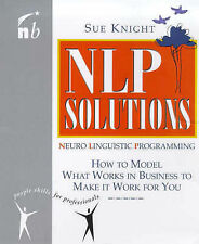 NLP Solutions: How to Model What Works in Business and Make It Work For You (Peo