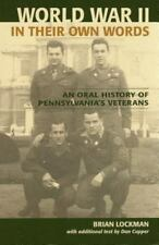 World War II in Their Own Words: An Oral History of Pennsylvania's Veterans