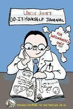 Uncle John's Do-It-Yourself Journal for Infomaniacs Only by Bathroom Readers'...
