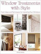 Window Treatments with Style : Fresh Ideas and Techniques for Upstyling Your...