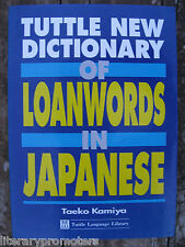 TUTTLE NEW DICTIONARY OF LOANWORDS IN JAPANESE BY TAEKO KAMIYA LOAN WORDS FINE