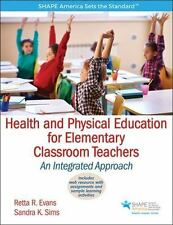 Health and Physical Education for Elementary Classroom Teacher With Web Resourc