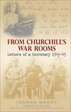 From Churchill's War Rooms: Letters of a Secretary, 1943-45 by Joanna Moody...