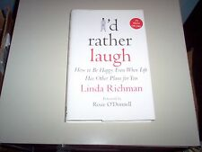 """""""I'd Rather Laugh-How to Be Happy Even When Life Has Other Plans for You""""  Book"""