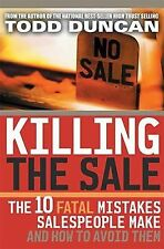 Killing the Sale: The 10 Fatal Mistakes Salespeople Make & How To Avoid Them
