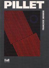 EDGARD PILLET. La dynamique du vertige - Françoise Monnin - BP