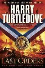 Last Orders (The War That Came Early, Book Six), Turtledove, Harry