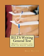 IELTS Writing General Test : Model Letters and How to Write Them! (2014,...